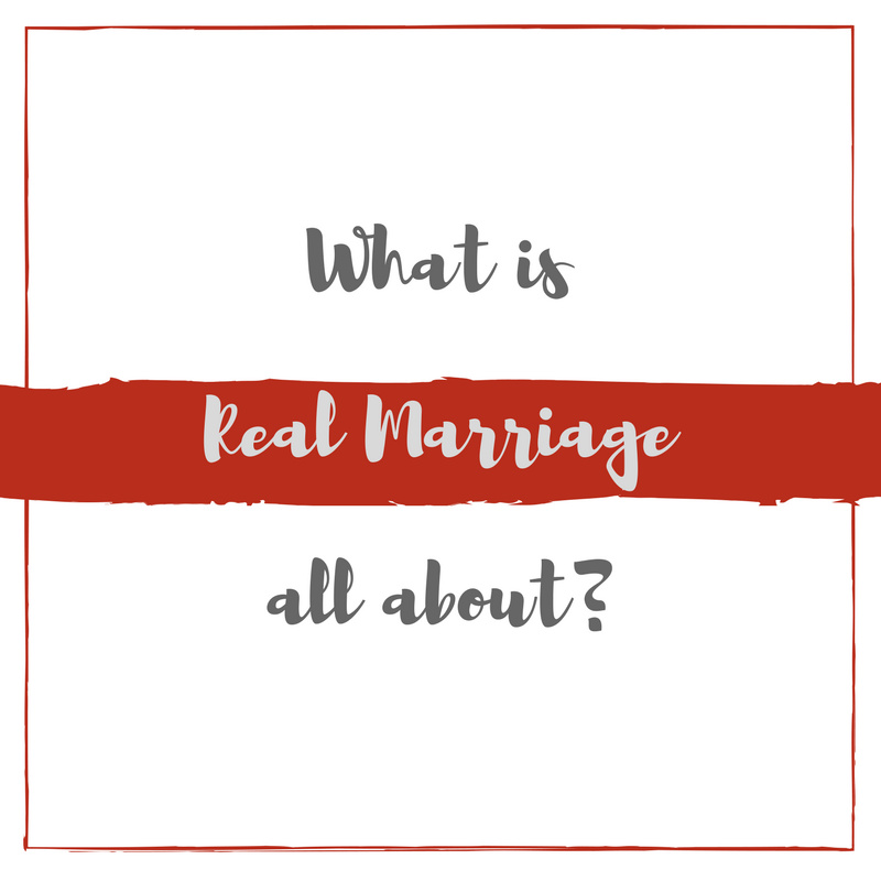 What is Real Marriage All About?